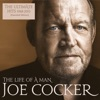 The Life of a Man - The Ultimate Hits 1968 - 2013 (Essential Edition), Joe Cocker