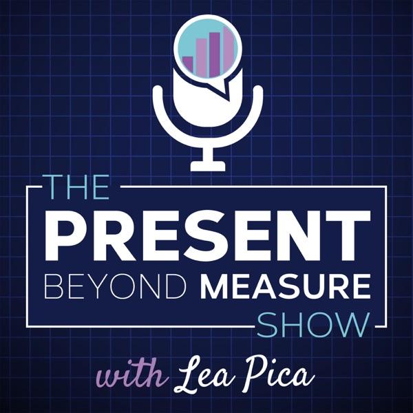 The Present Beyond Measure Show: Data Visualization & Presentation Enlightenment for Digital Analytics