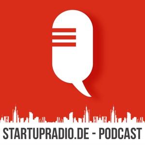 Startupradio.de - Der Podcast für Entrepreneure, Investoren und alle, die es werden wollen.