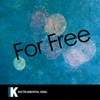 For Free (In the Style of DJ Khaled feat. Drake) [Karaoke Version] - Single