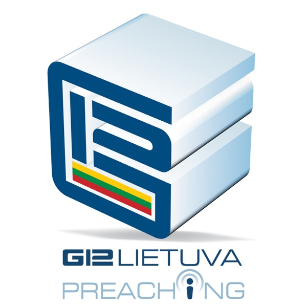G12LT - проповеди | pamokslai | preaching G12 LIETUVA