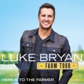 Luke Bryan - Farm Tour…Here's To the Farmer - EP