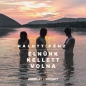 Élnünk Kellett Volna (feat. Agebeat & Kovary)