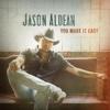 You Make It Easy - Jason Aldean mp3