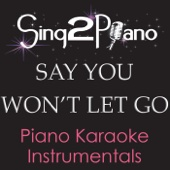 Sing2Piano - Say You Won't Let Go (Originally Performed By James Arthur) [Piano Karaoke Version] artwork