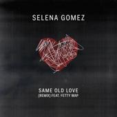 Selena Gomez - Same Old Love (Remix) [feat. Fetty Wap] artwork