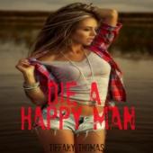 Die a Happy Man (Tiffany Thomas / Dj Brett Rhett Rework) - Tiffany Thomas