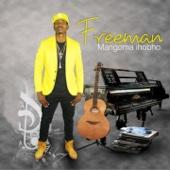 Zvakaipa Itai Ndisiye - Freeman