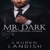 Lauren Landish - Mr. Dark: An Alpha Billionaire Romance (Unabridged)  artwork