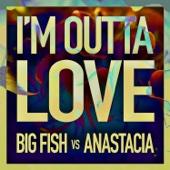I'm Outta Love - Single cover art
