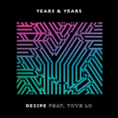 Years & Years - Desire (feat. Tove Lo) artwork