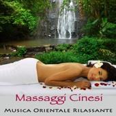 Massaggi Cinesi – Musica Orientale Rilassante per Massaggio Shiatsu e Massaggio Thailandese in Centro Massaggi