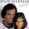From a Child to a Woman, Julio Iglesias