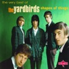 Shape of Things: The Very Best of the Yardbirds
