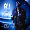 Baby It's the Last Time (feat. Flo Rida & Qwote) - Single, R.J.