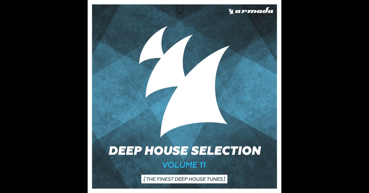 Armada deep house selection vol 11 the finest deep for Deep house tunes