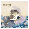 mirror【通常盤】 - EP