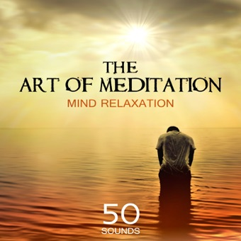 The Art of Meditation – 50 Sounds for Mind Relaxation & Inner Balance, Music for Mental Health and Stress Relief – Mindfulness Meditation Universe