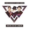 Andas En Mi Cabeza (feat. Daddy Yankee) - Single