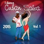 I Dance Cuban Salsa 2015, Vol.1 (Salsa y Timba Hits)