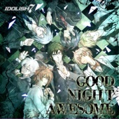 GOOD NIGHT AWESOME - IDOLiSH7