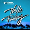 Hello Friday feat Jason Derulo Single