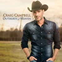 Outskirts of Heaven - Craig Campbell