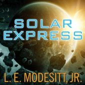 L. E. Modesitt - Solar Express (Unabridged)  artwork