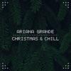 Christmas & Chill - EP, Ariana Grande