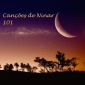 Canções de Ninar 101 - Musicas e Cantigas Relaxantes para Dormir, Música para Bebês e Musicas Instrumentais com Som para Dormir para Adormecer