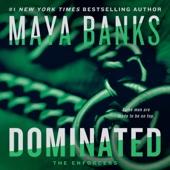 Maya Banks - Dominated: The Enforcers, Book 2 (Unabridged)  artwork