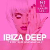IBIZA Deep - The Deep House Closing Party 2016 (60 Hot Summer Tunes)