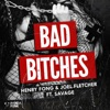 Bad Bitches (feat. Savage) - Single, Henry Fong & Joel Fletcher