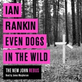 Ian Rankin - Even Dogs in the Wild (Unabridged) artwork