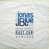 Fast Car (feat. Dakota) [Remixes] - EP