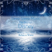 Deep Sleep Music - The Best of Disney: Relaxing Piano Covers (Instrumental Version) - Relax α Wave