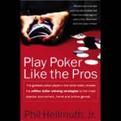 Play Poker Like the Pros (Unabridged) - Phil Hellmuth