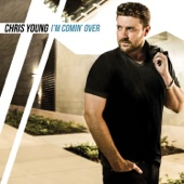 Chris Young - I'm Comin' Over  artwork