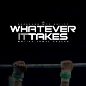 Whatever It Takes (Motivational Speech) [Extended Version]