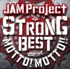 JAM Project – STRONG BEST ALBUM MOTTO! MOTTO!! -2015-
