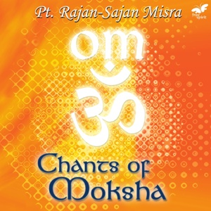 Rajan & Sajan Mishra - Om - Chants of Moksha