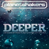 Deeper (Live Worship from Planetshakers City Church) - Planetshakers