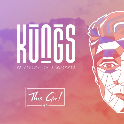 Kungs - This Girl (Kungs vs Cookin' On 3 Burners)