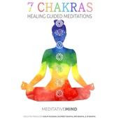 7 Chakras Healing Guided Meditations