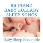 65 Piano Baby Lullaby Sleep Songs