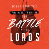 Five Words to Live By: The Battle Is the Lord's