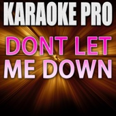 Don't Let Me Down (Originally Performed by the Chainsmokers (Instrumental Version)