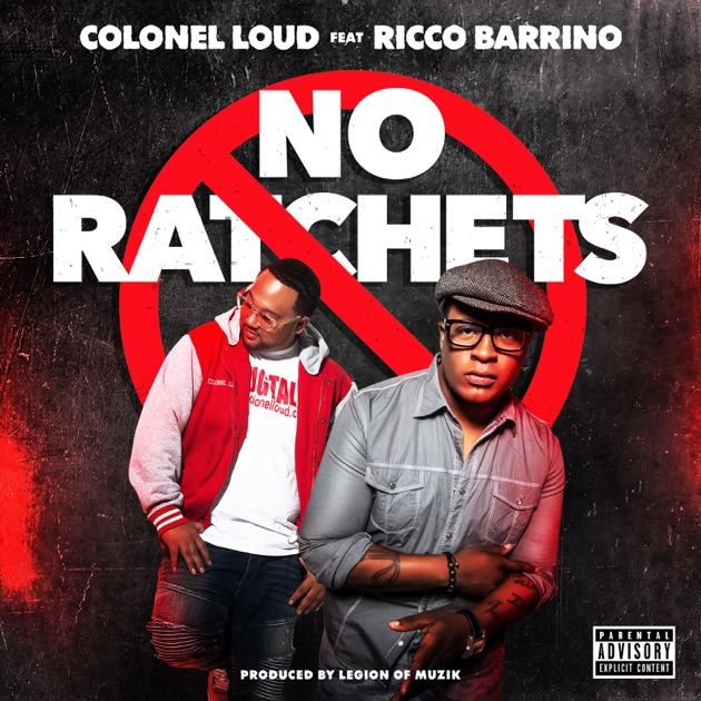 No Ratchets (feat. Ricco Barrino) - Single by Colonel Loud on ...