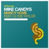 Make It Home (feat. Clyde Taylor) [Radio Edit]