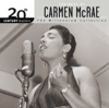 Exactly Like You  - Carmen McRae